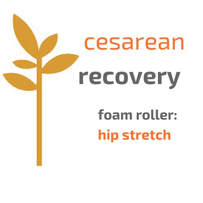 Essential Cesarean Recovery Stretch: hips by mamalates