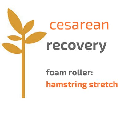 Cesarean Essential Stretch: Hamstrings by mamalates