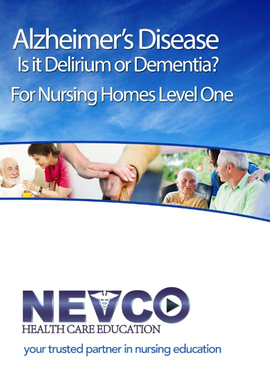 Instant Access to Alzheimer's Disease: Is It Delirium or Dementia by Nevco Healthcare Education , powered by Intelivideo
