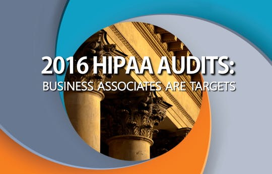 Instant Access to 2016 HIPAA Audits: Business Associates Are Targets by Nevco Healthcare Education , powered by Intelivideo