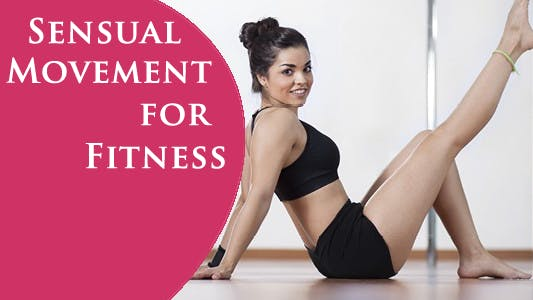Sensual Movement for Fitness