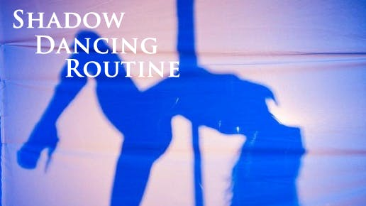 Shadow Dancing Routine