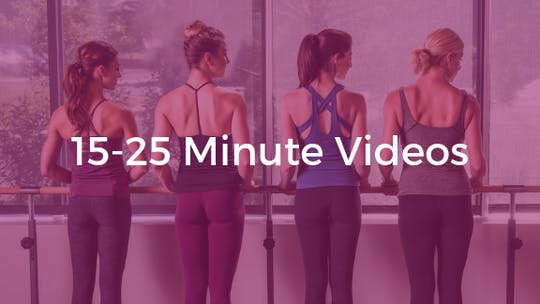15-25 Minutes by The Ballet Physique