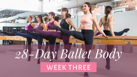 Week Three by The Ballet Physique