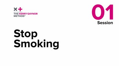 Session 1:  Stop Smoking by The Kerry Gaynor Method