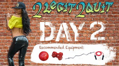 Day 02 - 2-LEGIT 2-QUIT - 28 Day Body Transformation by Stacey Alexander