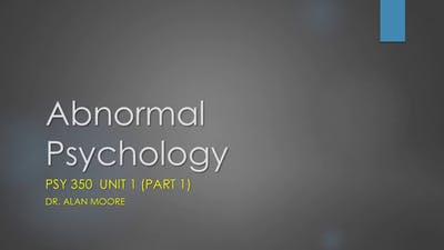 Instant Access to Abnormal Psychology Unit 1 Lecture 1 by Minnay Worldwide Inc, powered by Intelivideo
