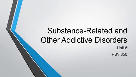 Instant Access to Abnormal Psychology Unit 6 Lecture Substance Related and Other Addictive Disorders by Minnay Worldwide Inc, powered by Intelivideo
