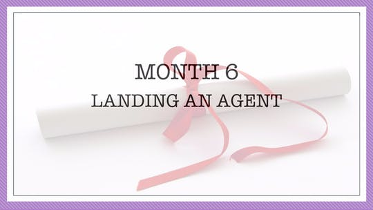 Month 6: Landing an Agent by All the Write Moves