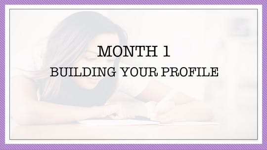 Month 1: Building Your Profile by All the Write Moves