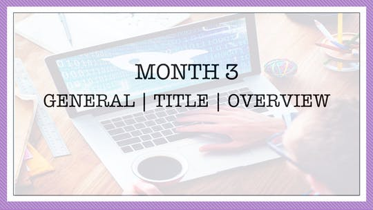 Month 3: General | Title | Overview by All the Write Moves
