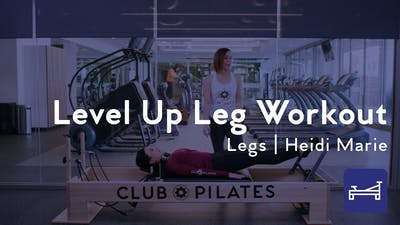 Instant Access to Level Up Leg Workout by Club Pilates, powered by Intelivideo