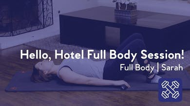 Hello, Hotel Full Body Session! by Club Pilates