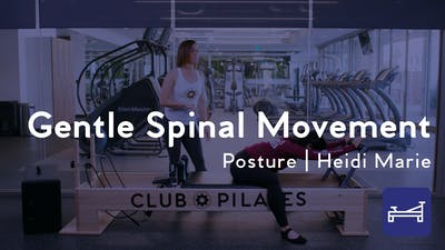 Instant Access to Gentle Spinal Movement for Improved Posture by Club Pilates, powered by Intelivideo