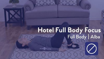 Instant Access to Hotel Full Body Focus by Club Pilates, powered by Intelivideo