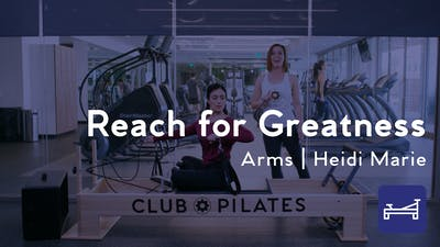 Reach For Greatness Arm Workout by Club Pilates