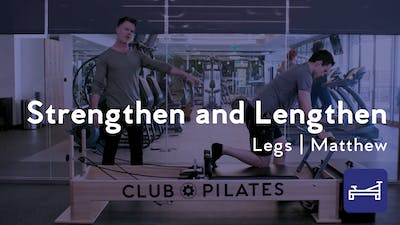 Strengthen and Lengthen Leg Session by Club Pilates