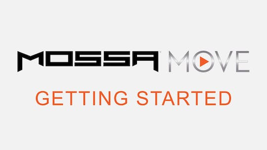 Getting Started by MOSSA MOVE