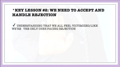 Module 1, Key Lesson 2 We Need to Accept and Handle Rejection by Anna David, LLC