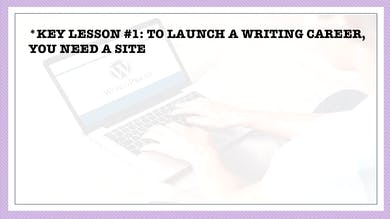 Module 4, Key Lesson 1 To Launch a Writing Career, You Need a Site by Anna David, LLC