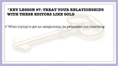 Module 6, Key Lesson 7 Treat Your Relationships With These Editors Like Gold by Anna David, LLC