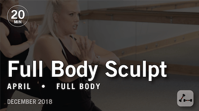 Sculpt in 20 with April: Full Body  |  December 2018 by Pure Barre On Demand