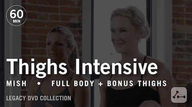 60 Min Intensive with Mish: Thighs  |  Legacy DVD Collection by Pure Barre On Demand