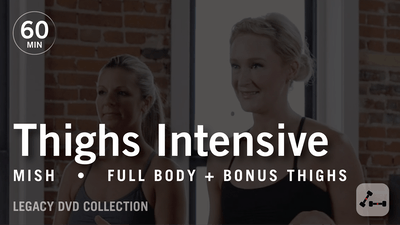 Instant Access to 60 Min Intensive with Mish: Thighs  |  Legacy DVD Collection by Pure Barre On Demand, powered by Intelivideo
