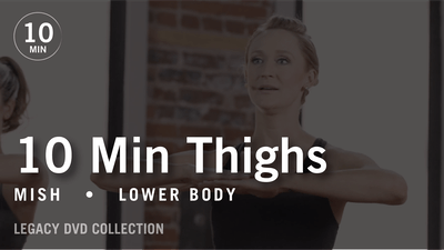 Instant Access to Tone In 10 with Mish: Thighs  |  Legacy DVD Collection by Pure Barre On Demand, powered by Intelivideo