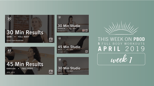 April 2019  |  Week 1 by Pure Barre On Demand