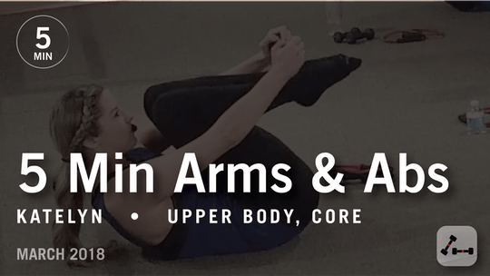 Instant Access to 5 Min Burn with Katelyn: Arms  & Abs |  March 2018 by Pure Barre On Demand, powered by Intelivideo