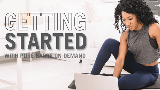 Getting Started by Pure Barre On Demand