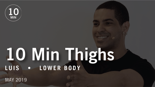 10 Min Thighs with Luis  |  May 2019 by Pure Barre On Demand