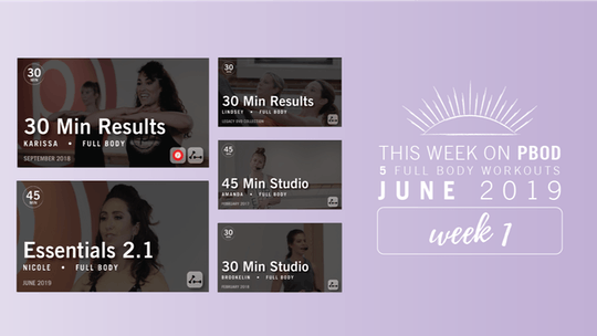 June 2019  |  Week 1 by Pure Barre On Demand, powered by Intelivideo