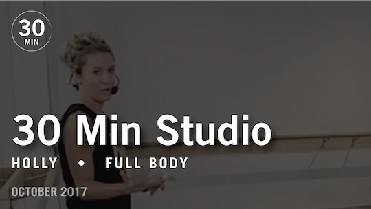 Instant Access to 30 Min Studio with Holly: Full Body  |  October 2017 by Pure Barre On Demand, powered by Intelivideo