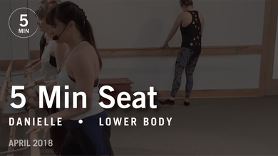 5 Min Burn with Danielle: Seat  |  April 2018 by Pure Barre On Demand
