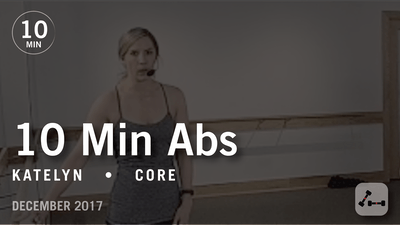 Tone in 10 with Katelyn: Abs  |  December 2017 by Pure Barre On Demand