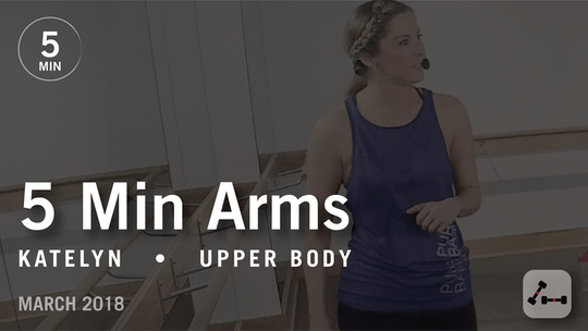 Instant Access to 5 Min Burn with Katelyn: Arms  |  March 2018 by Pure Barre On Demand, powered by Intelivideo