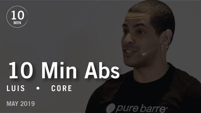 Instant Access to 10 Min Abs with Luis  |  May 2019 by Pure Barre On Demand, powered by Intelivideo