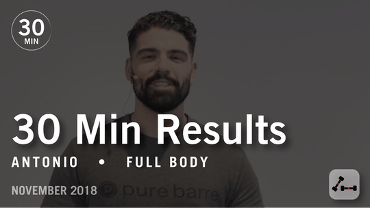 Instant Access to 30 Min Results with Antonio: Full Body  |  November 2018 by Pure Barre On Demand, powered by Intelivideo
