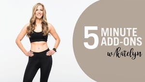 Instant Access to 5 Min Add-Ons with Katelyn by Pure Barre On Demand, powered by Intelivideo