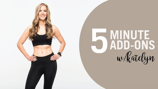 5 Min Add-Ons with Katelyn by Pure Barre On Demand, powered by Intelivideo