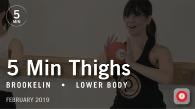 5 Min Thighs with Brookelin: Lower Body  |  February 2019 by Pure Barre On Demand