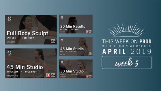 April 2019  |  Week 5 by Pure Barre On Demand, powered by Intelivideo