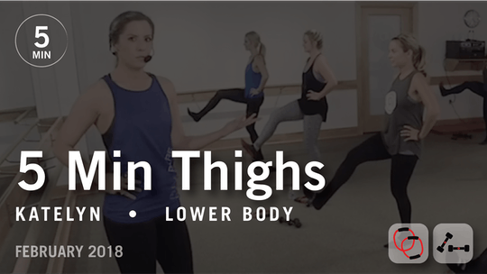 Instant Access to 5 Min Burn with Katelyn: Thighs  |   February 2018 by Pure Barre On Demand, powered by Intelivideo