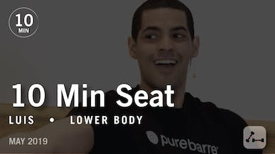 10 Min Seat with Luis  |  May 2019 by Pure Barre On Demand