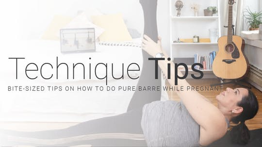 Pregnancy Technique Tips by Pure Barre On Demand, powered by Intelivideo