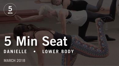5 Min Burn with Danielle: Seat  |  March 2018 by Pure Barre On Demand