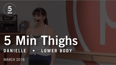 5 Min Burn with Danielle: Thighs  |   March 2018 by Pure Barre On Demand