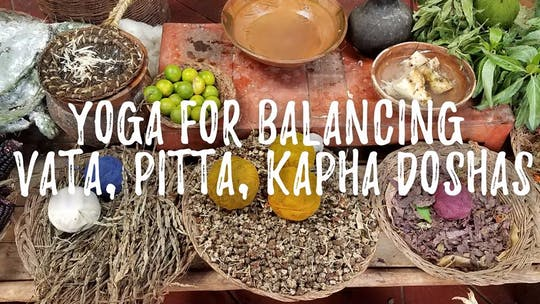 Yoga for Balancing Doshas by K10Yoga, powered by Intelivideo
